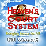 Heaven's Court System: Bringing Justice for All | Bill Vincent