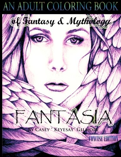 Fantasia An Adult Coloring Book: Of Fantasy & Mythology-The Concise Edition