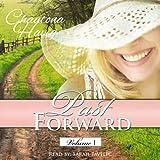 Past Forward: A Serial Novel: Volume 1