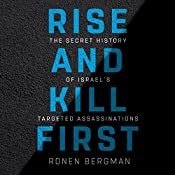 Rise and Kill First: The Secret History of Israel's Targeted Assassinations | [Ronen Bergman]