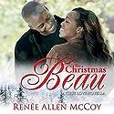 The Christmas Beau: The True Love Novellas Book 1 Audiobook by Renee Allen McCoy Narrated by Leesha Saunders