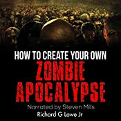 How to Create Your Own Zombie Apocalypse: Strange Stories, Book 1 | Richard Lowe Jr