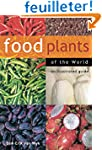 Food Plants Of The World: An Illustra...