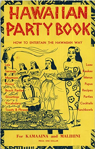 Hawaiian Party Book How To Entertain the Hawaiian Way by Scotty Guletz