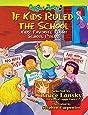 If Kids Ruled the School