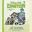 Frank Einstein and the EvoBlaster Belt: Frank Einstein, Book 4 Audiobook by Jon Scieszka Narrated by Jon Scieszka, Brian Biggs