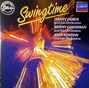 Swingtime (The Big Band Sound of Harry James, Benny Goodman & Stan Kenton)
