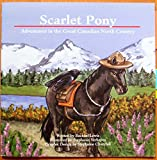img - for Scarlet Pony Adventures in the Great Canadian North Country book / textbook / text book
