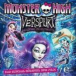 Verspukt: Das Geheimnis der Geisterketten (Monster High): Das Original-Hörspiel zum Film | Susanne Sternberg