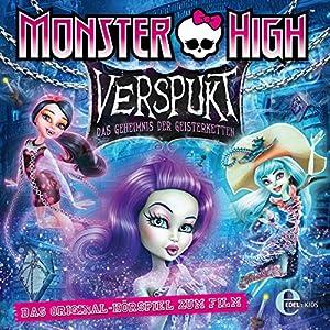 Verspukt: Das Geheimnis der Geisterketten (Monster High) Hörspiel