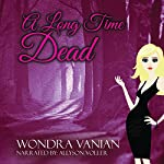 A Long Time Dead | Wondra Vanian