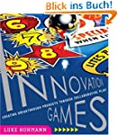 Innovation Games: Creating Breakthrou...