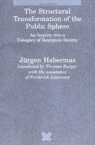The Structural Transformation of the Public Sphere: An...