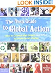 The Teen Guide to Global Action: How...