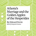 Atlanta's Marriage and the Golden Apples of the Hesperides | Edward Ferrie