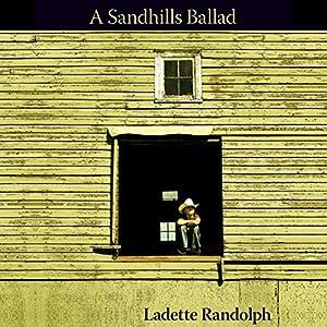 Sandhills Ballad | [Ladette Randolph]