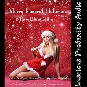 Merry Immoral Hallomas: 15 Horny Holiday Leftovers Audiobook