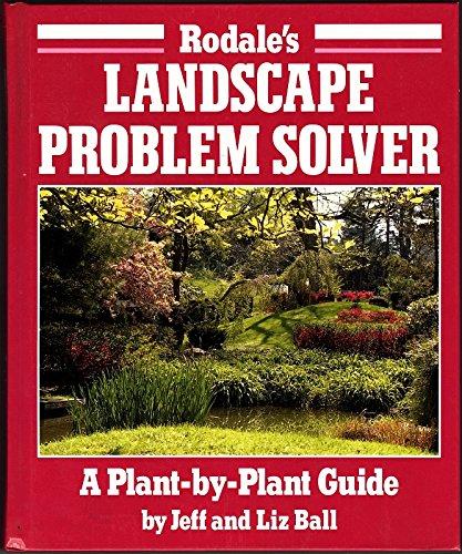 Rodale's Landscape Problem Solver: A Plant-By-Plant Guide
