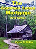 The Common-Sense Mortgage, 2016 Edition