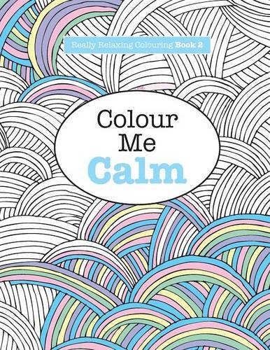 Really RELAXING Colouring Book 2 Colour Me Calm Books