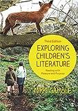 Exploring Children's Literature: Reading with Pleasure and Purpose