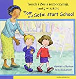 Tom and Sofia Start School in Polish and English (First Experiences) Henriette Barkow