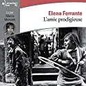 L'amie prodigieuse Audiobook by Elena Ferrante Narrated by Marina Moncade