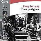 L'amie prodigieuse (L'amie prodigieuse 1) | Livre audio Auteur(s) : Elena Ferrante Narrateur(s) : Marina Moncade