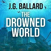 The Drowned World | [J. G. Ballard]