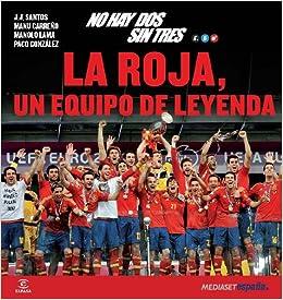 No hay dos sin tres. La Roja, un equipo de leyenda: Mediaset España