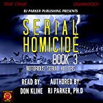 Serial Homicide Volume 3: Australian Serial Killers (Notorious Serial Killers) | RJ Parker