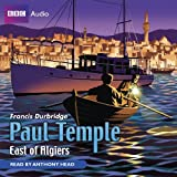Paul Temple East of Algiers (BBC Audio)by Francis Durbridge