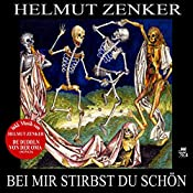 Bei mir stirbst du schön | Helmut Zenker