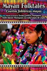 Mayan Folktales Cuentos Folkloricos Mayas World Folklore