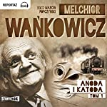 Anoda i katoda 1 | Melchior Wankowicz