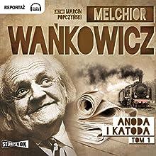 Anoda i katoda 1 Audiobook by Melchior Wankowicz Narrated by Marcin Popczynski