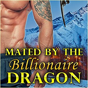 Mated by the Billionaire Dragon Audiobook