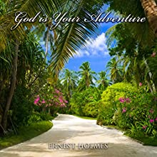 God Is Your Adventure Audiobook by Ernest Holmes Narrated by Jim Wentland