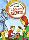 img - for El misterioso mundo de los codigos secretos/ The Mysterious World of Secret Codes (Spanish Edition) book / textbook / text book