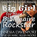Big Girl for the Billionaire Rockstar | Janessa Davenport