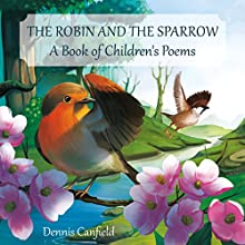 The Robin and the Sparrow: A Book of Children's Poems (       UNABRIDGED) by Dennis Canfield Narrated by Dennis Canfield, Barbara Rosenblat