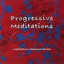 Progressive Meditations (       UNABRIDGED) by Brahma Kumaris Narrated by Brahma Kumaris