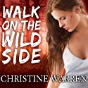 Walk on the Wild Side: The Others Series Audiobook by Christine Warren Narrated by Kate Reading