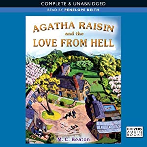 Agatha Raisin and the Love from Hell | [M. C. Beaton]