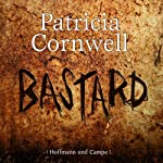 Bastard (Kay Scarpetta 18) | Patricia Cornwell