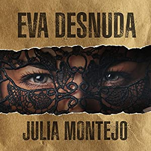 Eva Desnuda [Eva Naked] Audiobook