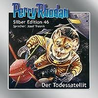 Der Todessatellit (Perry Rhodan Silber Edition 46) Hörbuch von H. G. Ewers, Clark Darlton Gesprochen von: Josef Tratnik