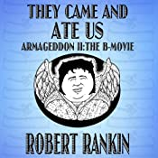 They Came and Ate Us: Armageddon Trilogy, Book 2 | Robert Rankin