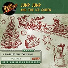 Jump Jump and the Ice Queen Radio/TV Program by Mary McConnell, Harry Hickox Narrated by  full cast