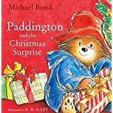 Paddington and the Christmas Surpriseby Michael Bond